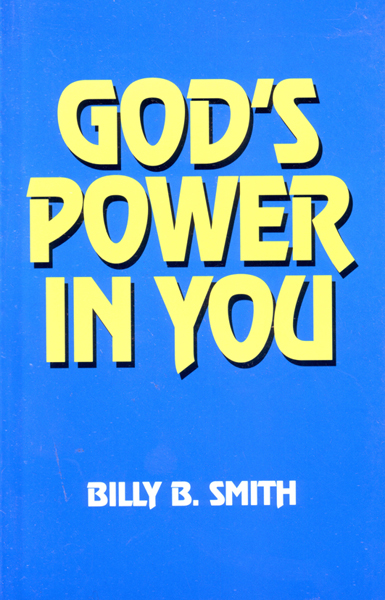 Billy B. Smith, God's power in you