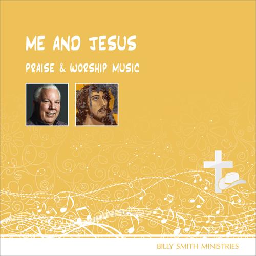 Billy B. Smith, Me and Jesus